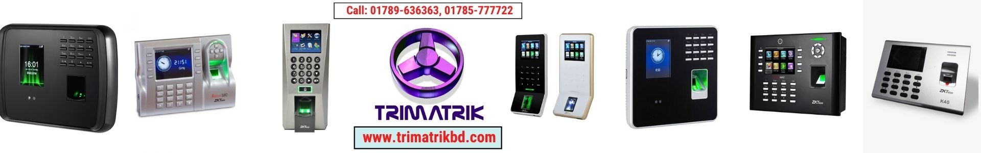 Fingerprint Attendance Machine in Bangladesh, TRIMATRIK BD, Uttara, Dhaka, Bangladesh