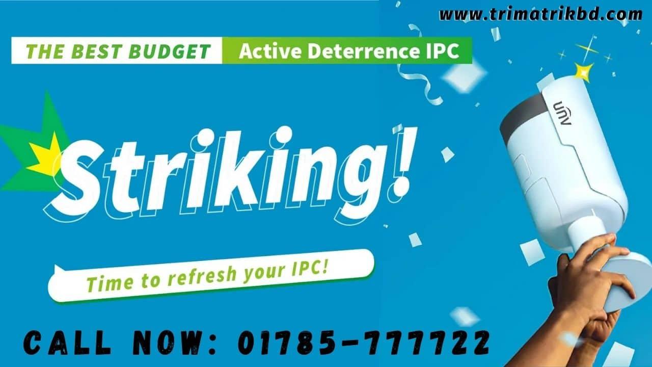 Uniview IP Camera Latest Price in Bangladesh, Uniview Bangladesh Dealer is Trimatrik